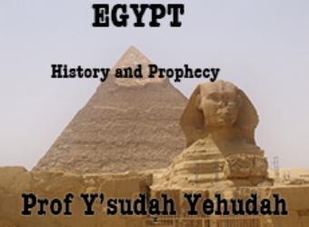 Egypt History Prophecy Prof Ysudah