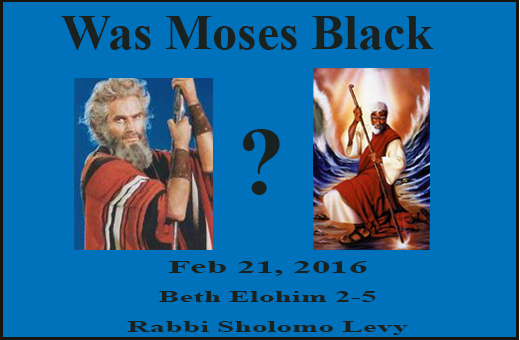 Was Moses Black?